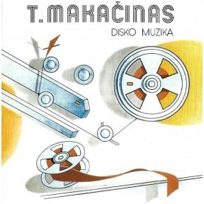 T. Makačinas – Disko Muzika (CD)